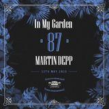 Martin Depp - In My Garden Vol 87 @ 12-05-2019