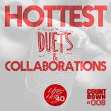 ΤΗΗ40 Countdown #008 - Hottest Duets & Collaborations