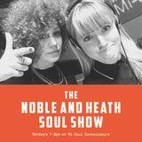 The Noble & Heath Soul Show  - 4.12.17