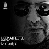 Deep Affected Set Episode #2, Misterflip Dj