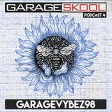 Garage Skool Podcast 04 - GarageVybez98