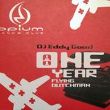 Eddy Good - One Year Flying Dutchman (2004 @ Opium Dance Club)