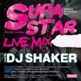 DJ SHAKER - SUPA STAR Live Mix - Mar.2014