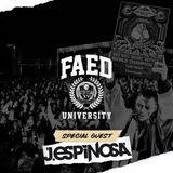 FAED University Episode 44 featuring J. Espinosa - 02.13.19