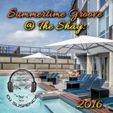 Summertime Groove @ The Shay