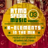 K-ELEMENTS in the Mix - ATMOSFERIX PODCAST #03