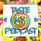 Nikk Amora - Taste my podcast ( Vol. 9 )