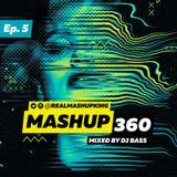 MASHUP360 Ep.05
