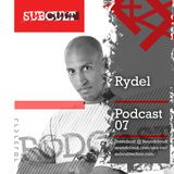 SUB CULT Podcast 07 - Rydel - Download Available!