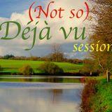 (Not so) déjà vu session