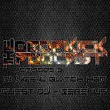 The Dropkick Podcast Episode 2 - Dance & Glitchop w/ Serenus