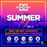 @DJDAYDAY_ / The Summer 19 Mix Vol 2 [R&B, Hip Hop, Bashment, Afro Beats, UK Rap & Trapsoul]