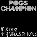 Pogs Champion - Mix 002 (Fifty Shades of Tones)