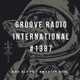 Groove Radio Intl #1387: Dog Blood / Swedish Egil