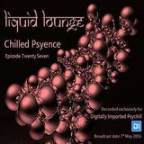 Liquid Lounge - Chilled Psyence (Episode Twenty Seven) Digitally Imported Psychill May 2016