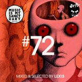 MUSIC IS MY SANCTUARY Show #72 - mixed by Lexis