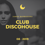 Club Disco House | Mix 08.2019 | James Barbadoro