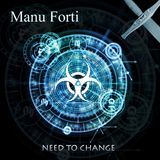 Manu Forti - Need to Change