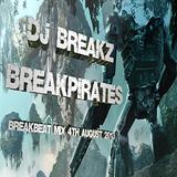DJ Breakz - Break Pirates - Breakbeat 4th August 2013