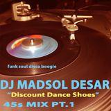 Discount Dance Shoes. 45rpm mix pt.1 Funk•Soul•Disco•Boogie