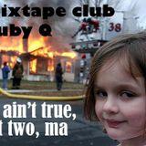 Ain't True, Got Two, Ma: Monthly Mixtape Club mix by RubyQ