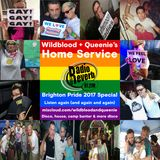 Wildblood & Queenie's Home Service Brighton Pride Special 050817