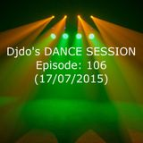 Djdo's DANCE SESSION - Episode: 106 (17/07/2015)
