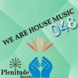 We Are House Music 048