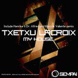 Txetxu Lacroix - My House (Henrike & Dr. Alfred Remix)