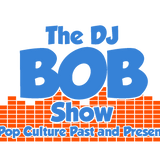 The DJ Bob Show: June 22, 2018
