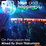 Love And Happiness - On Percussion Mix - By Shan Tilakumara