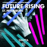Shutta (Roots United)  : FUTURE RISING St Petersburg - W Hotels & MIxcloud