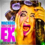 MACKOBE  SOULS FOR MY EX (PART ONE)