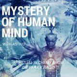 Mystery of Human Mind - Spiritual Alchemy Show