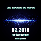 les garÇons de merde 02.2018 - We Love Techno