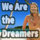 We Are The Dreamers - Podcast Ep 10 - 10en
