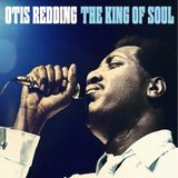 Otis Redding: The King Of Soul - A Collection
