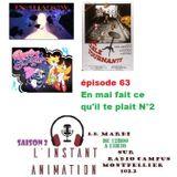 L'Instant Animation épisode 63 : En Mai fait ce qu'il te plait N°2
