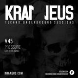 Pressure @ Techno KRANEUS LIVE #45