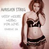 Aurelien Stireg - Deep House Music for Love episode 28 2015-03-29