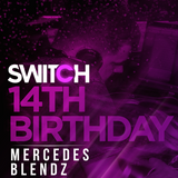 Mercedes Blendz - Switch 14th Birthday Mix (R&B, Hip Hop, Urban, Grime)