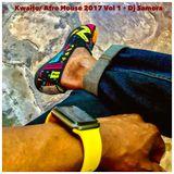 Dj Samora - Kwaito/ Afro House 2017 Vol.1