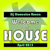 Domenico Rocca - Welcome To My House April 2015