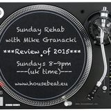 Sunday Rehab 36 ***My Review of 2015*** - Mike Granacki - HouseBeat Radio - 20122015