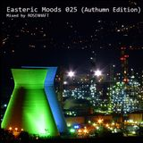Easteric Moods 025 (Autumn Edition)