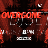 UNSELECTED COLLECTIVE | OVERGONE DJ SET | 03062016