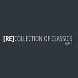 [RE]COLLECTION OF CLASSICS #1