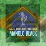 Mezclando Con Peligrosa : Manolo Black