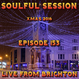 Soulful Session, Zero Radio 24.12.16 (Episode 153) LIVE From Brighton with DJ Chris Philps