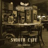Smooth Cafe 2015|01 by Dave Harrigan